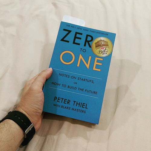 How to Build Something From Nothing: A Review of Peter Thiel's Zero to One (2/52)